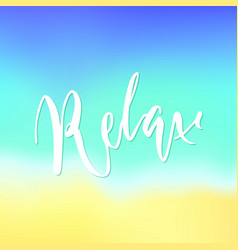 relax lettering blurred background vector image