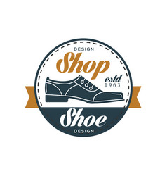 Shoe shop logo estd 1963 vintage round badge for vector