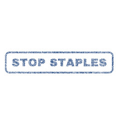 Stop staples textile stamp vector
