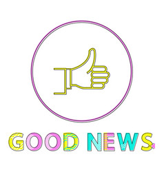 thumbs-up outline icon with good news cutline vector image