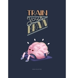 Train your brain poster with lettering running vector image