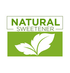 Natural sweetener green symbol of stevia or sweet vector