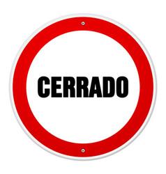 Red and white circular cerrado sign vector image vector image