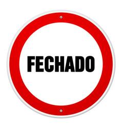 Red and white circular fechado sign vector image vector image