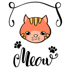 cute cat and meow lettering inscription vector image