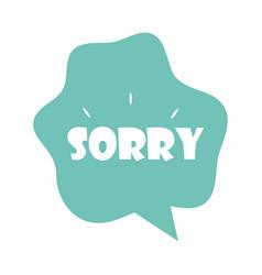 Slang bubbles speech bubble sorry word over white vector