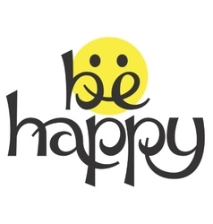 Be happy lettering concept vector image