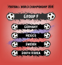 football championship 2018 group f vector image