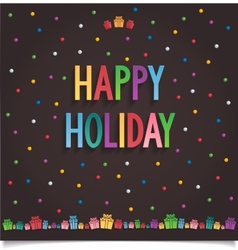 Happy Holiday card with gift and lettering vector