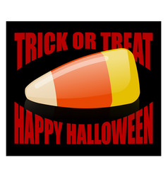 trick or treat happy halloween candy corn sweets vector image