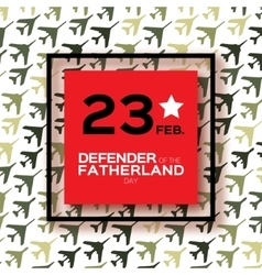 Happy defender fatherland day 23 february vector