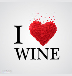 I love wine heart sign vector