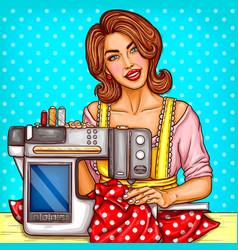 Pop art woman seamstress sews on machine vector