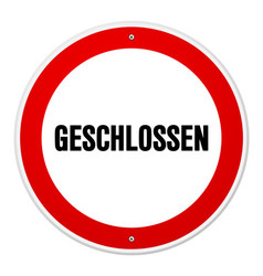 Red and white circular geschlossen sign vector image