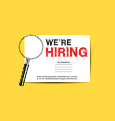 We are hiring concept design with magnifying vector