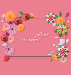 Colorful paper flowers and greeting card frames vector