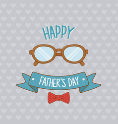 happy fathers day card with eyeglasses vector image