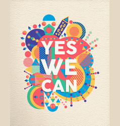 Yes we can positive art motivation quote poster vector