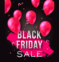 black friday sale poster with shiny balloons and vector image