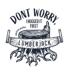 lumberjack stump with saw for axeman print design vector image