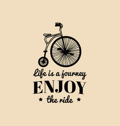 life is a journey enjoy the ride vintage vector image