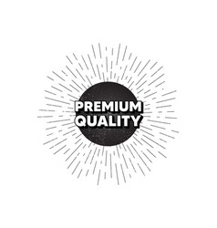 Premium quality high product sign vector