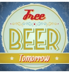 Vintage Free Beer Tomorrow Sign vector