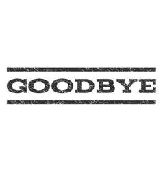 Goodbye Watermark Stamp vector