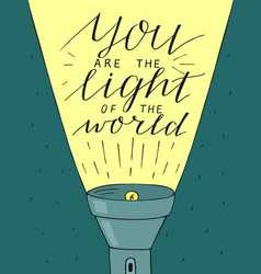 hand lettering you the light of the world made vector image