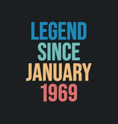 Legend since january 1969 - retro vintage vector