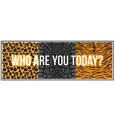 trendy phrase on wild animal skins vector image