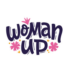 Woman up feminism quote slogan vector