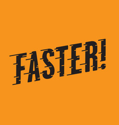 Faster retro typography with speed lines vector