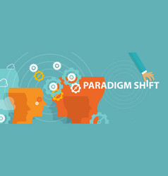 paradigm shift new concept changing rethink idea vector image