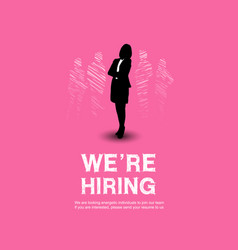 We are hiring design with chosen businesswoman vector