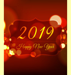 happy new year 2019 on bokeh light red background vector image