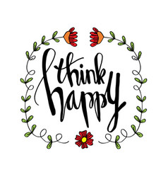 think happy concept motivational quote vector image