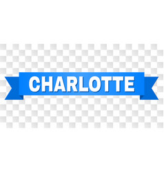 Blue ribbon with charlotte caption vector