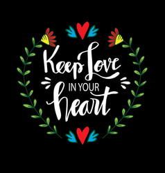 keep love in your heart motivational quote vector image