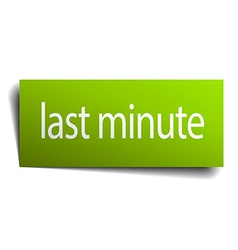 Last minute green paper sign isolated on white vector