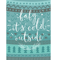 Christmas card baits cold outside hand drawn vector