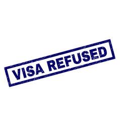 Rectangle grunge visa refused stamp vector