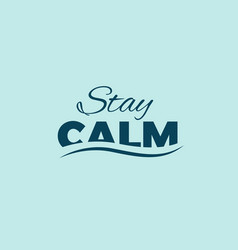 stay calm minimal poster vector image