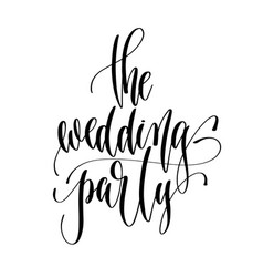 Wedding party - hand lettering inscription vector