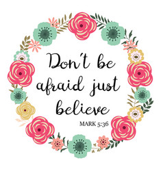 dont be afraid just believe vector image