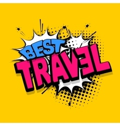 Lettering best travel vacation comics book balloon vector image
