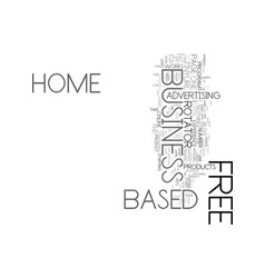 your free home based business text word cloud vector image vector image