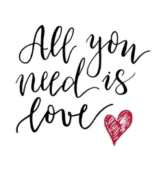 All you need is love lettering print vector
