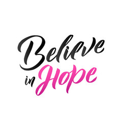 Believe in hope vector