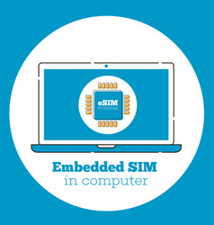 Esim card chip sign on laptop screen vector